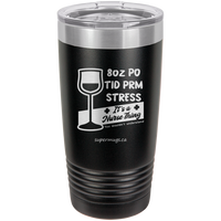 8oz PO TID PRM STRESS It's A Nurse Thing -Tumbler