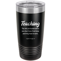 Teaching The Only Profession -Tumbler