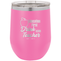 Education First - Drink With A Teacher -Wine glass