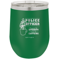 Police Officer Powered By Integrity And Caffeine -Wine glass