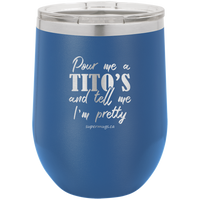 Pour Me A Titos And Tell Me - Wine glass