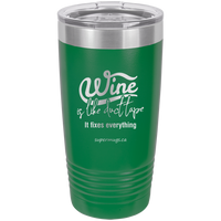 Wine Is Like Duct Tape It Fixes Everything -Tumbler