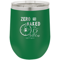 Zero To Naked In One And Half Bottle  -Wine Glass