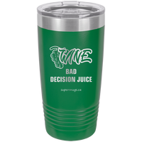 Wine Bad Decision Juice  -Tumbler