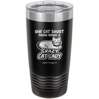 One Cat Short From Being A Crazy Cat Lady -Tumbler