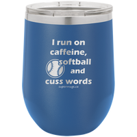 I Run On Caffeine Softball And Cuss Words - Wine Glass