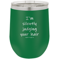 I'm Silently Judging Your Hair - Wine glass