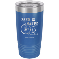 Zero To Naked In One And Half Bottles - tumbler