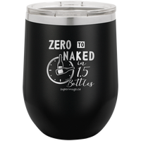 Zero To Naked In One And Half Bottles - wine glass