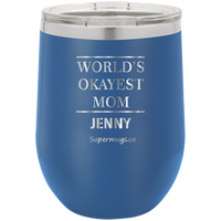 World's Most Okayest Mom - Wine Glass
