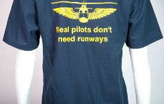 "T-shirt ""Real pilots don't need runways"""