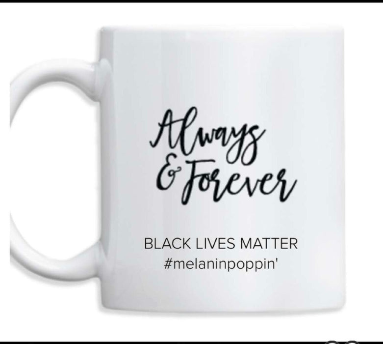 """Always and forever"" BLM mug"