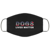 Dogs Lives Matter Face Mask W/Ear Loops