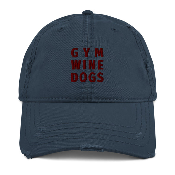 Gym, Wine, Dogs Distressed Hat