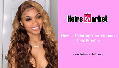 How to Coloring Your Human Hair Bundles