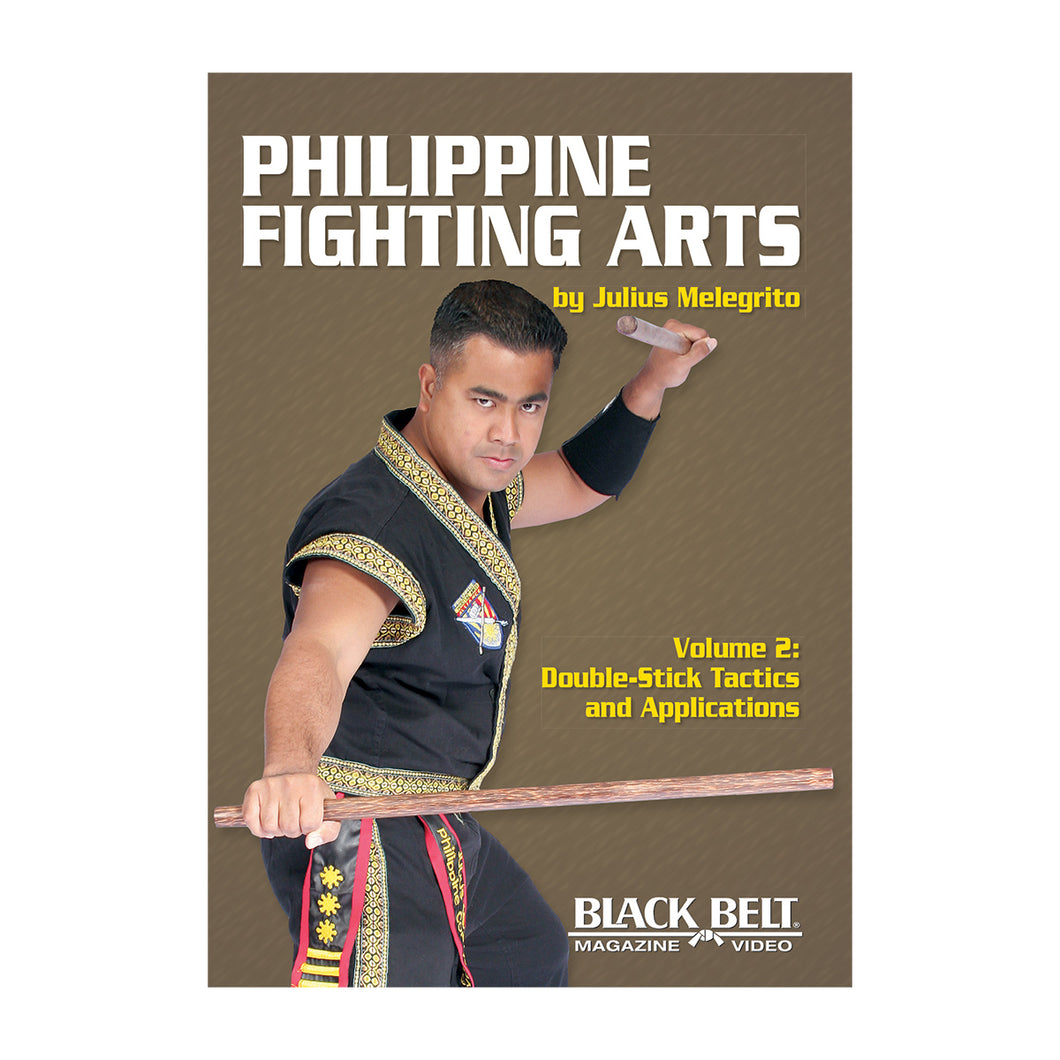 Philippine Fighting Arts - Volume 2: Double-Stick Tactics and Applications
