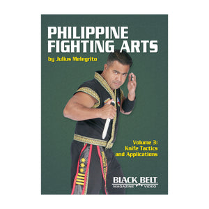 Philippine Fighting Arts - Volume 3: Knife Tactics and Applications