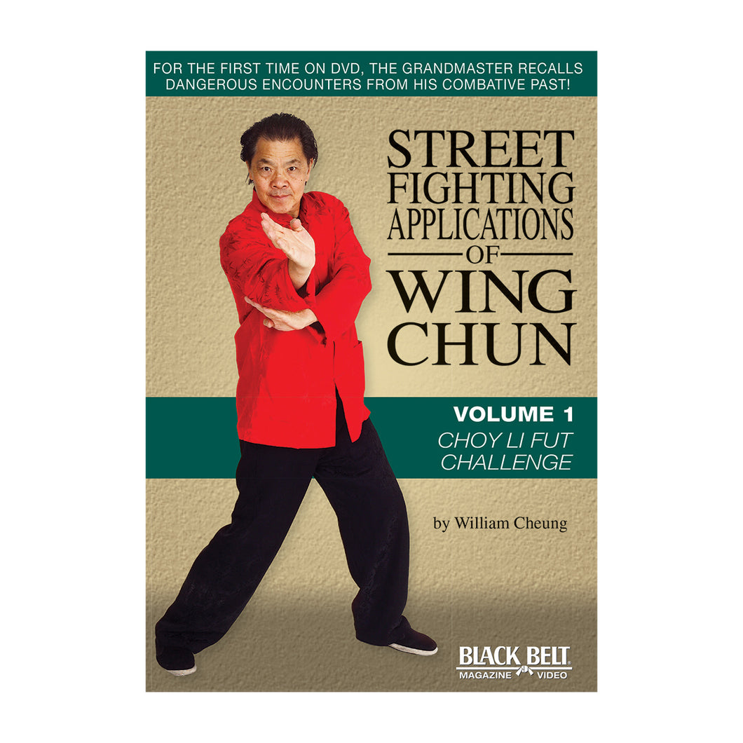 Street Fighting Applications of Wing Chun Volume 1: Choy Li Fut Challenge