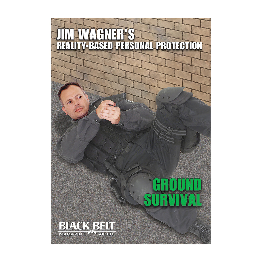 Jim Wagner's Reality-Based Personal Protection: Ground Survival (DVD)