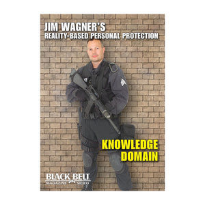 Jim Wagner's Reality-Based Personal Protection: Knowledge Domain (DVD)