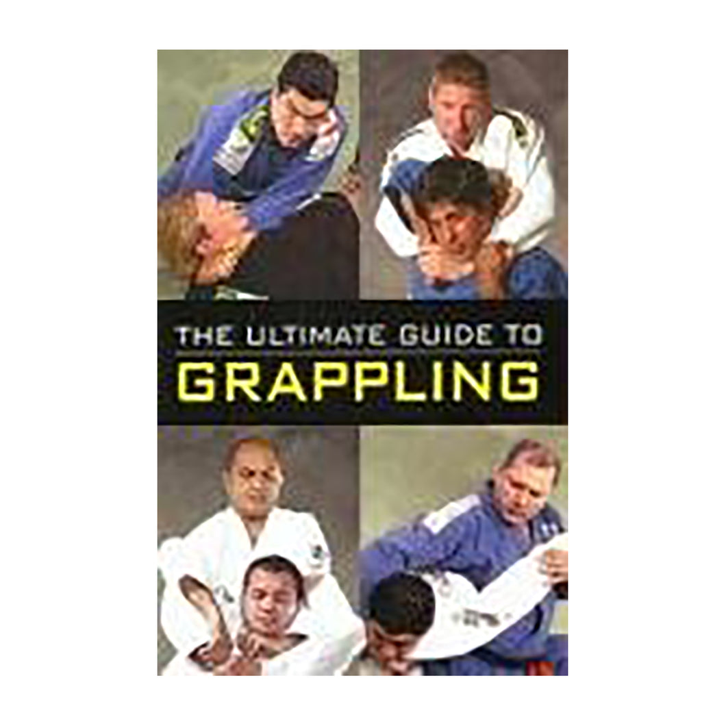The Ultimate Guide to Grappling