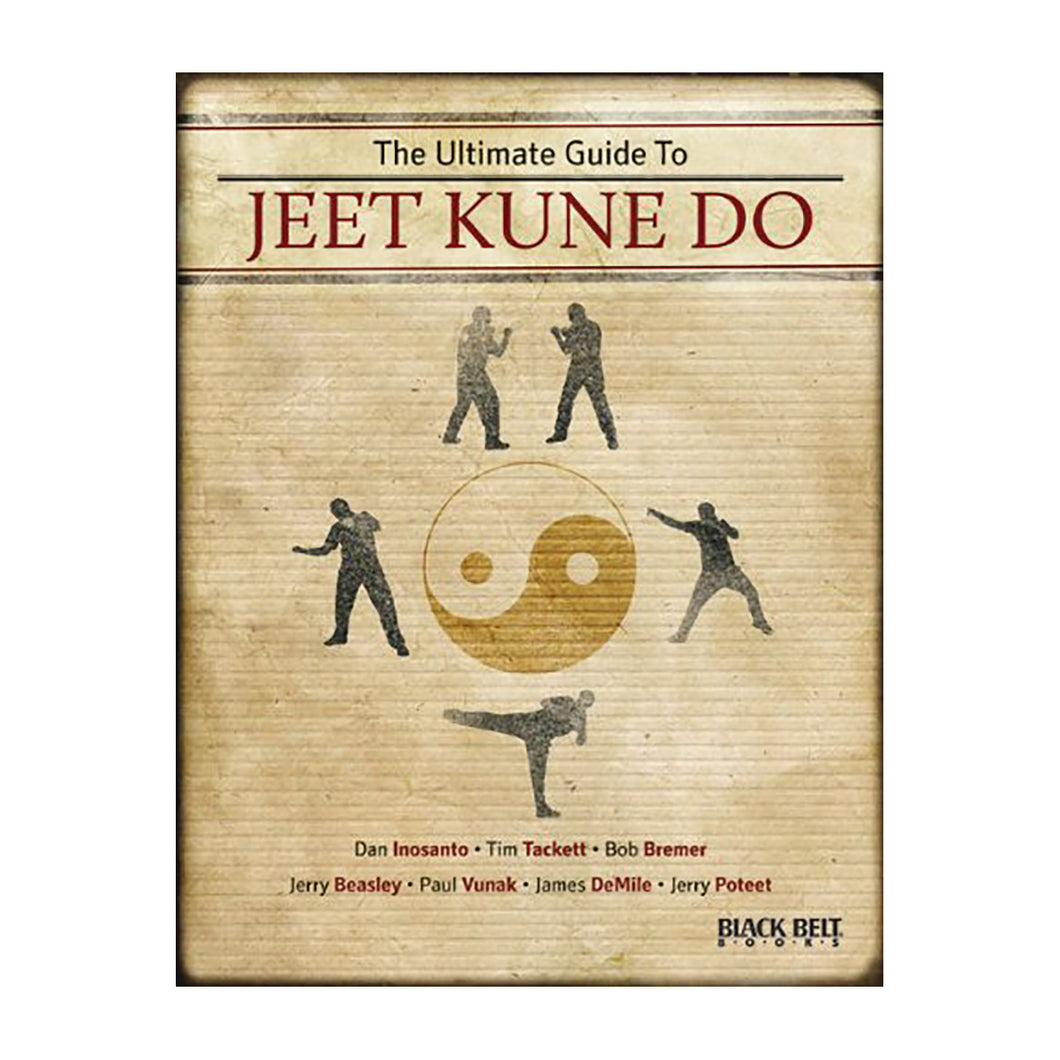 The Ultimate Guide to Jeet Kune Do
