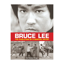 Load image into Gallery viewer, Bruce Lee: The Evolution of a Martial Artist