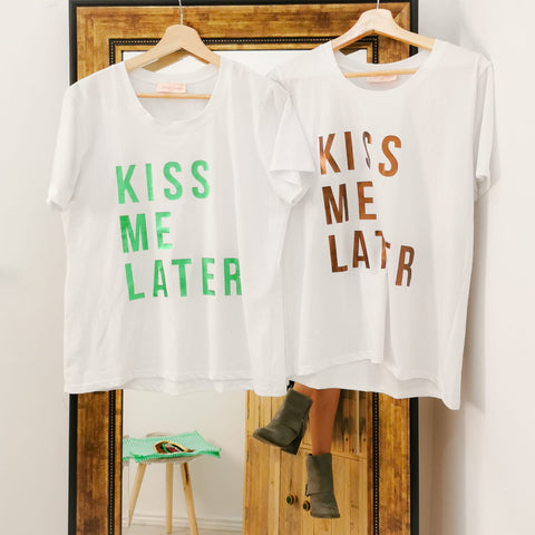 T-Shirt Kiss Me Later