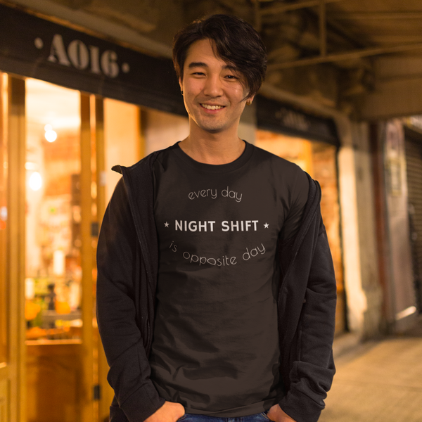 Night Shift T Shirt - Every Day Is Opposite Day for Night Shift - Pooky Noodles