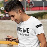 Hug Me I'm Vaccinated Unisex T Shirt with Bandage on Sleeve - Pooky Noodles