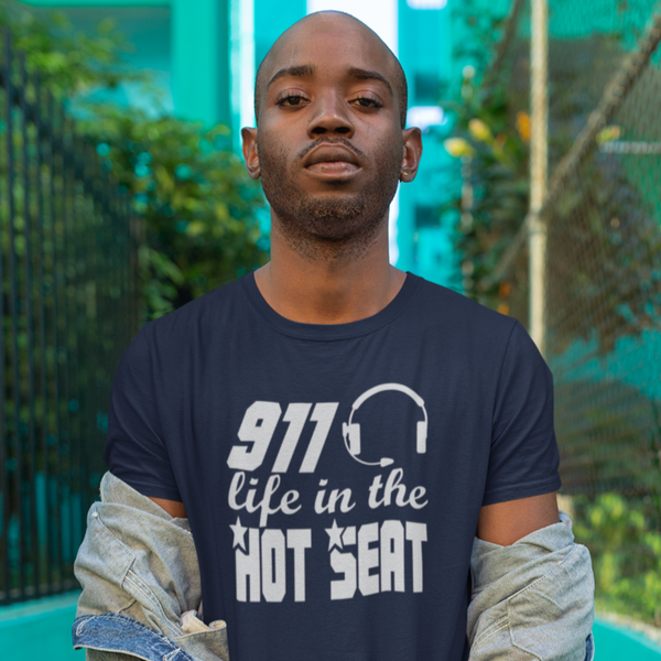911 Life in the Hot Seat - Dispatchers T Shirt