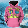 Stop Staring At My Packages - Christmas Hoodie