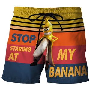 Stop Staring At My Banana - Custom Swim Trunks