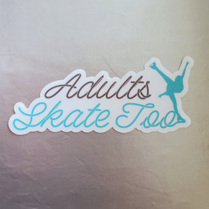 Adults Skate Too Cursive Sticker
