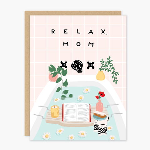 Relax Mom Mother's Day Card