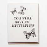 You Still Give Me Butterflies - Anniversary & Love A2 Card