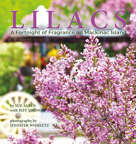 LILACS – A Fortnight of Fragrance on Mackinac Island