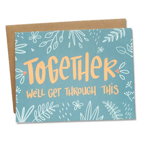 Together, We'll Get Through This Greeting Card