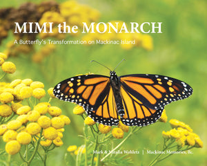 MIMI the Monarch, a children's science picture book.