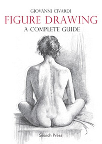 Figure Drawing: A Complete Guide by Giovanni Civardi
