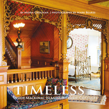 Timeless: Inside Mackinac Island's Historic Cottages book.