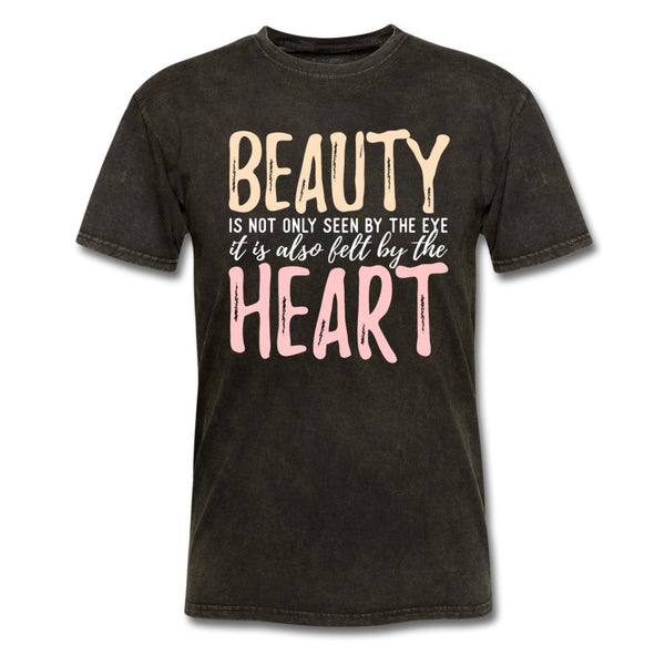 Beauty Is Not Only Seen By The Eye T-Shirt-iDesign Co