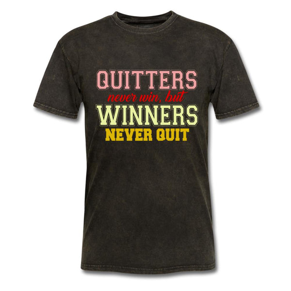 Quitters Never Win T-Shirt-iDesign Co
