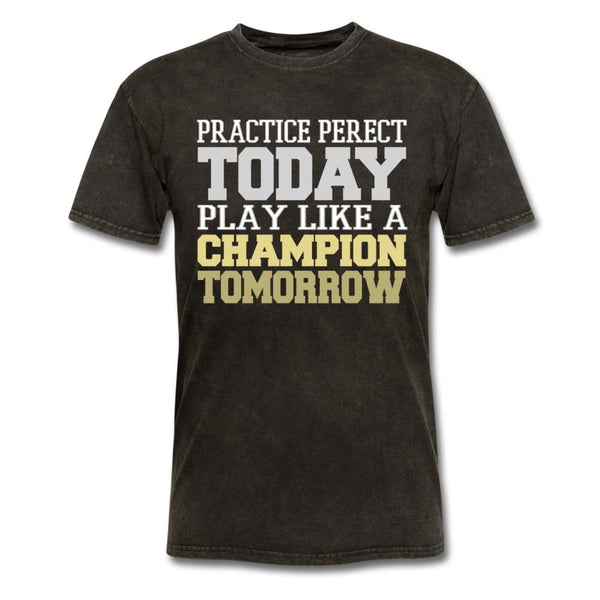 Practice Perfect Today T-Shirt-iDesign Co