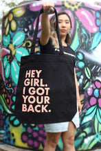 Load image into Gallery viewer, Hey Girl. I Got Your Back. Tote