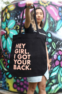 Hey Girl. I Got Your Back. Tote