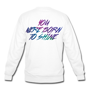 Unisex Born to Shine Crewneck - white