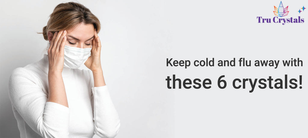 Keep cold and flu away with these 6 crystals!