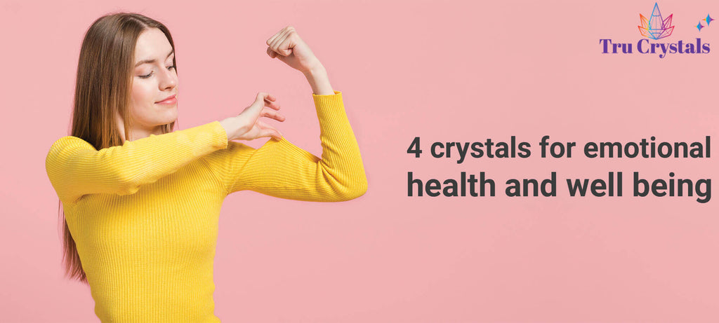 4 crystals for emotional health and well being