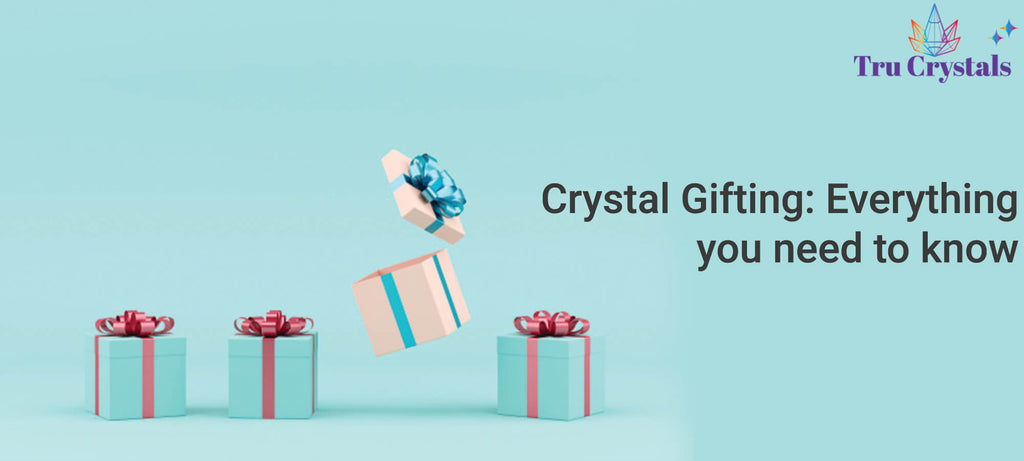 Crystal Gifting: Everything you need to know!